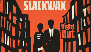 "Slackwax album out now!<br><h10>14 track album ""Night Out"" on Modernsoul</10>"