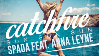Spada teams up with Anna Leyne<BR><H10>Catchfire (Sun Sun Sun) – Deep House Club Production