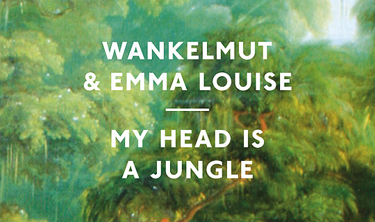wankelmut_emma_louise__my_head_is_a_jungle