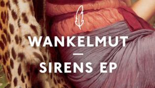 "Wankelmut – New Single<br><h10>""Sirens EP""</h10>"