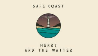 "Henry And The Waiter / Debut Single<br><h10>""Safe Coast""</h10>"