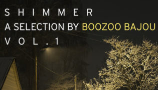 Boozoo Bajou / New Mix-CD<br><h10>Shimmer &#8211; A Selection by Boozoo Bajou Vol.1</h10>