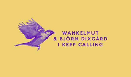 Wankelmut / New SingleWankelmut & Björn Dixgård – I Keep