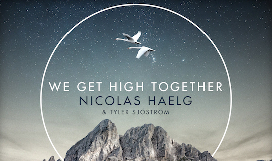 Nicolas Haelg, Tyler Sjostrom, We Get High Together