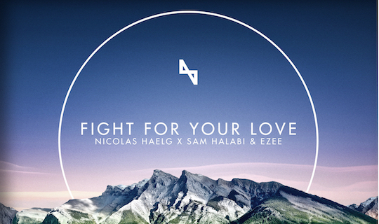 Nicolas Haelg EZEE Sam Halabi – Fight For Your Love