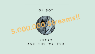 "Congrats Henry And The Waiter<br><h10>""Oh Boy, 5. Mio. Streams on Spotify""</h10>"