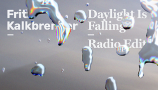 "Fritz Kalkbrenner / New Single<br><h10>""Daylight Is Falling""</h10>"