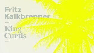 """Fritz Kalkbrenner / New Single<br><h10>""""King Curtis""""</h10>"""